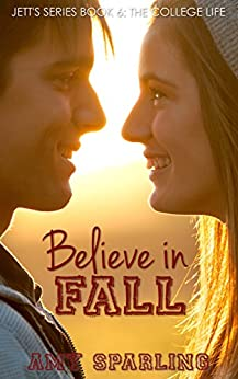 Believe in Fall (Jett Series Book 6) by [Sparling, Amy]