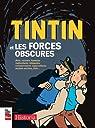 Tintin et les Forces Obscures par Tintin