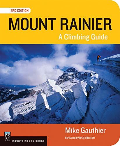 Mount Rainier Climbing Guide 3E: A Climbing Guide by Brand: Mountaineers Books