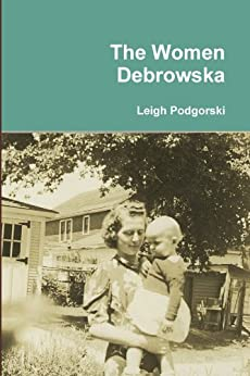 The Women Debrowska by [Podgorski, Leigh]
