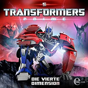 Die vierte Dimension (Transformers Prime 5) Hörspiel
