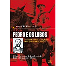 Pedro e os Lobos: Os Anos de Chumbo na trajetória de um guerrilheiro urbano