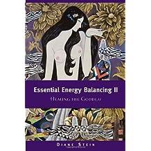Essential Energy Balancing II: Healing the Goddess