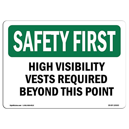 High Visibility Sign - OSHA Safety First Sign - High Visibility Vests Required Beyond This Point | Rigid Plastic Sign | Protect Your Business, Work Site, Warehouse |  Made in The USA
