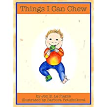Kid's book instant classic : Things I Can Chew
