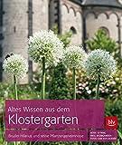 Altes Wissen aus dem Klostergarten: Bruder Hilarius und seine Pflanzengeheimnisse