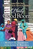 img - for Plenty Good Room: A Lenten Bible Study Based on African American Spirituals book / textbook / text book
