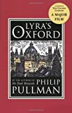 Lyra's Oxford (His Dark Materials) by Pullman, Philip (2007) Paperback