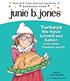 Junie B., First Grader: Turkeys We Have Loved and Eaten (and Other Thankful Stuff) (Junie B. Jones) (Junie B. Jones, No. 28)