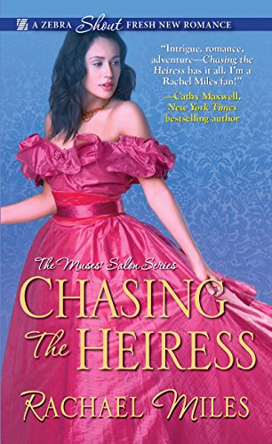 Chasing the Heiress (The Muses' Salon Series) by [Miles, Rachael]