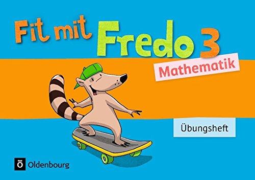 Fredo - Mathematik - Zu allen Ausgaben: 3. Schuljahr - Übungsheft - Fit mit Fredo 3