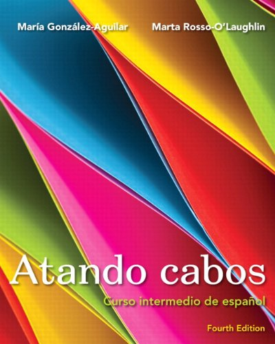 Atando cabos: Curso intermedio de español with MyLab Spanish with eText (multi semester access) -- Access Card Package (4th Edition)
