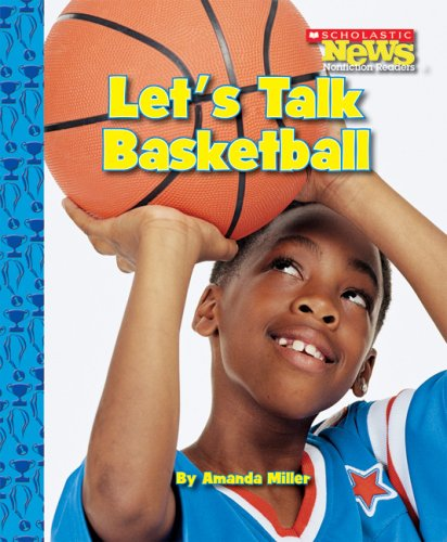 Let's Talk Basketball (Scholastic News Nonfiction Readers) by Brand: Children's Press(CT)
