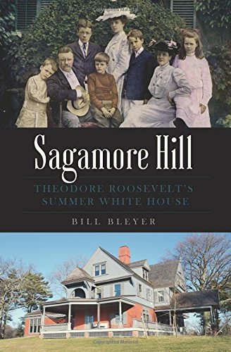 Theodore Roosevelt Sagamore Hill (Sagamore Hill: Theodore Roosevelt's Summer White House (Landmarks))