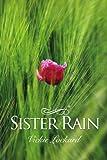 Sister Rain, Vickie Lockard, 1456870246