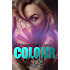 Colour My Ugly (Colour Series Book 1)