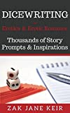 img - for Dicewriting For Erotica & Erotic Romance: Thousands of Story Prompts and Inspirations (Self-Publishing Shortcuts) book / textbook / text book