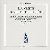 La visite curieuse et secrète par David Wahl