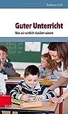 Guter Unterricht : Was Wir Wirklich Daruber Wissen, Gold, Andreas, 3525701721