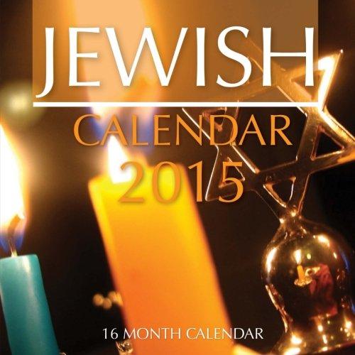 Jewish Calendar 2015: 16 Month Calendar ebook