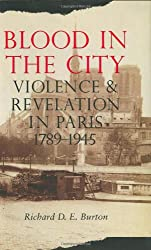 Blood in the City: Violence and Revelation in Paris, 1789-1945