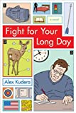 Fight for Your Long Day, Alex Kudera, 0984510508