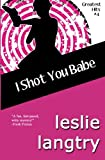 I Shot You Babe, Leslie Langtry, 1493562657