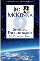 Spiritual Enlightenment, the Damnedest Thing: Book One of The Enlightenment Trilogy by McKenna, Jed(October 2, 2011) Paperback Paperback