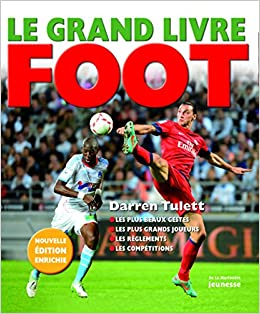 Le Grand Livre Foot Amazon Fr Darren Tulett Jean Paul