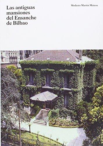 Descargar Libro Antiguas Mansiones Del Ensanche De Bilbao, Las Modesto Martin Mateos