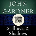 Stillness and Shadows   John Gardner