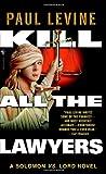 Kill All the Lawyers (Solomon vs. Lord Novels)