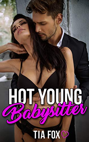 Hot Young Babysitter: A Sexy Babysitter Erotica Story (Sexy Babysitter)
