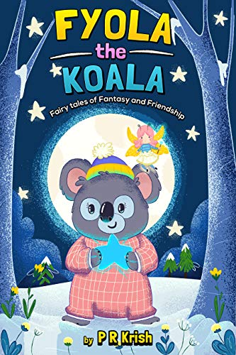 Fyola the Koala: Fairy tales of Fantasy and Friendship (English Edition)
