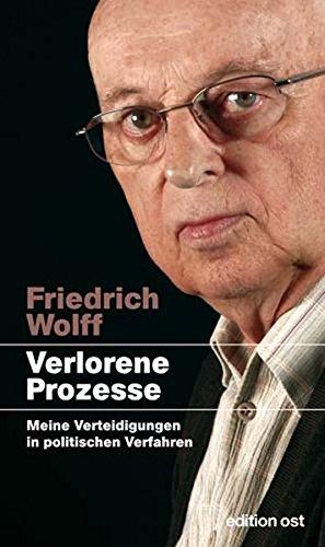 Verlorene Prozesse - Meine Verteidigungen in politischen Verfahren: Meine Verteidigungen in politischen Verfahren 1952-2003
