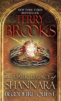 Bloodfire Quest: The Dark Legacy of Shannara by [Brooks, Terry]