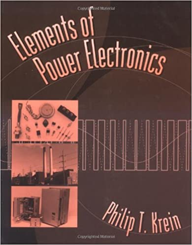 Elements of Power Electronics (The Oxford Series in
