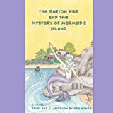 The Barton Kids and the Mystery of Mermaid's Island, Gee Howze, 1469987570