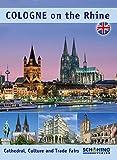 Köln am Rhein: Cologne on the Rhine