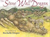 The Stone Wall Dragon, Rochelle Draper, 0892726903