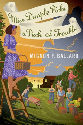 Miss Dimple Picks a Peck of Trouble: A Mystery (Miss Dimple Mysteries Book 4)