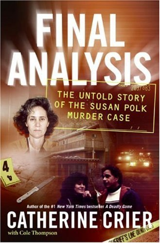 Amazon final analysis the untold story of the susan polk final analysis the untold story of the susan polk murder case by crier fandeluxe Epub