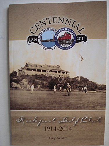 Rockport Golf Club Centennial 1914-2014