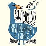 Swimming with Bridgeport Girls: A Novel | Anthony Tambakis