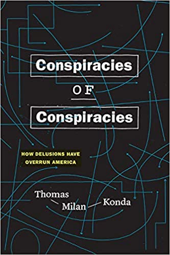 Conspiracies of Conspiracies: How Delusions Have Overrun
