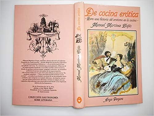 De cocina erótica: para una historia del erotismo en la cocina: Amazon.es: MANUEL MARTÍNEZ LLOPIS: Libros