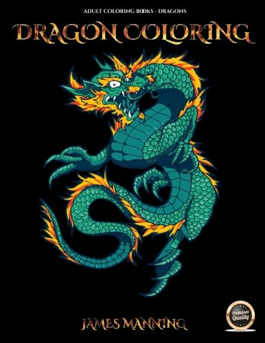 Adult Coloring Books : Dragons: A coloring (colouring) book for adults with 40 pictures of dragons to color (colour) (Volume 2) PDF