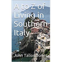 A to Z of Living in Southern Italy