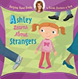 Ashley Learns about Strangers, Sarah Ferguson, 1402773935