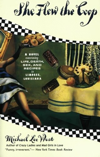 She Flew the Coop: A Novel Concerning Life, Death, Sex and Recipes in Limoges, Louisiana